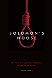 Solomon's Noose: The True Story of Her Majesty's Hangman of Hobart