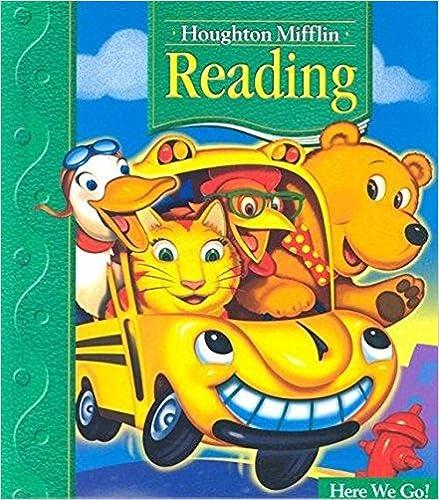 Houghton Mifflin Reading Student Edition Grade 1 1 Here We