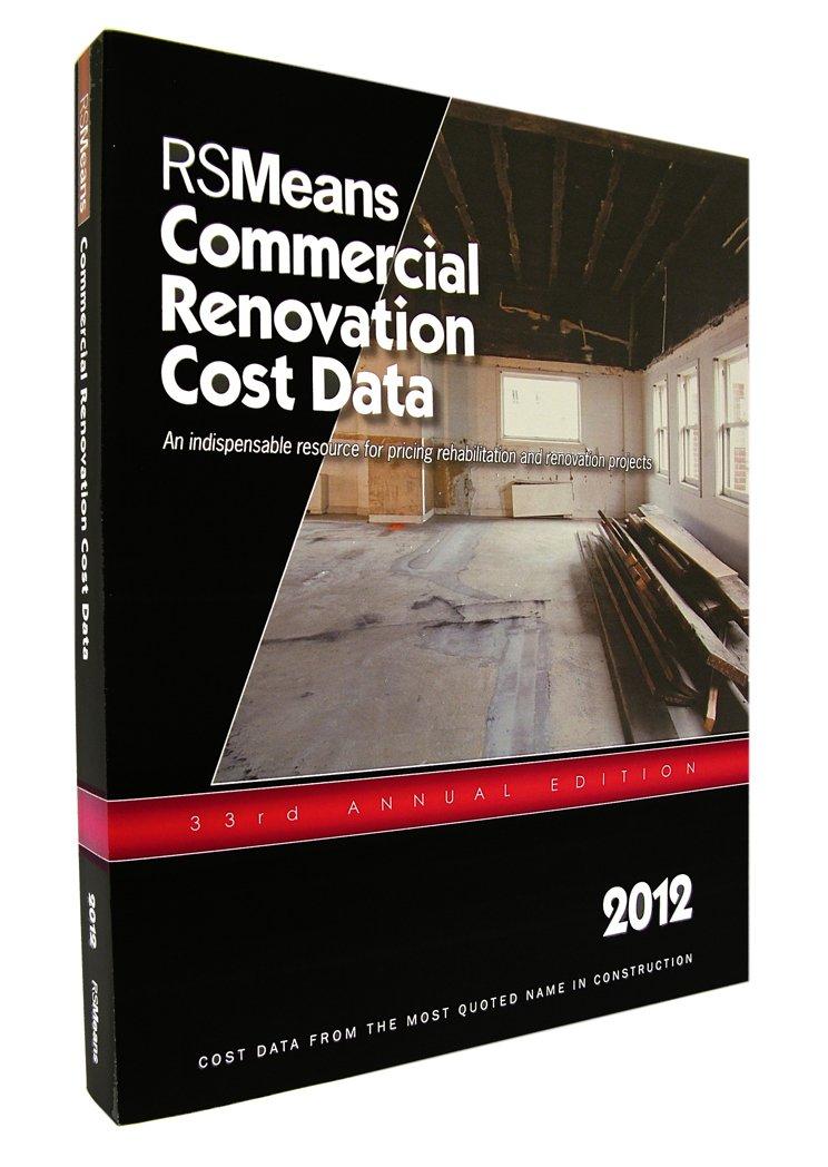 RSMeans Commercial Renovation Renovation Cost 2012 (Means Commercial Renovation Cost Data)