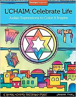 lchaim celebrate life judaic expressions to color inspire design originals