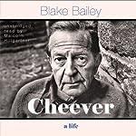 Cheever: A Life   Blake Bailey