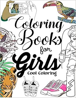 Coloring Books For Girls: Cool Coloring Book For Girls Aged 6-13 ...