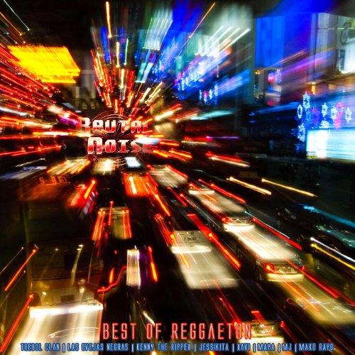 ... Brutal Noise: Best Of Reggaeto.