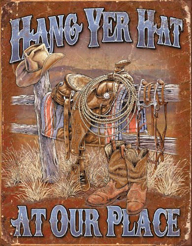 Hang Yer Hat at Our Place Cowboy Western Tin Sign 13 x 16in
