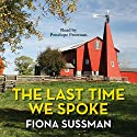 The Last Time We Spoke Audiobook by Fiona Sussman Narrated by Penelope Freeman