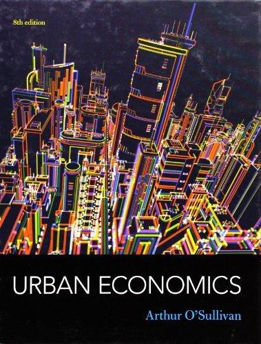 Download By Arthur O'Sullivan Urban Economics (8th Eighth Edition) [Hardcover] ebook