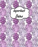 Important Dates: Perpetual Calendar Record Book Important Celebrations Birthdays Anniversaries Monthly Address List Purple Dahlia