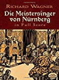 Die Meistersinger Von Nurnberg in Full Score (Dover Vocal Scores)