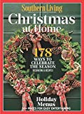 SOUTHERN LIVING Christmas at Home: 178 Ways to Celebrate The Season