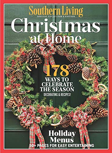 SOUTHERN LIVING Christmas at Home: 178 Ways to Celebrate The Season Single Issue Magazine – October 5, 2018