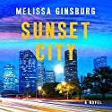 Sunset City: A Novel Audiobook by Melissa Ginsburg Narrated by Brooke Bloomingdale