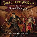 The Cult of Yex Saga: Part I: Second Cataclysm Audiobook by Jason F. Smith, C. Parker Garlitz Narrated by Steve Carlson