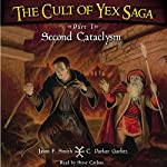 The Cult of Yex Saga: Part I: Second Cataclysm | Jason F. Smith,C. Parker Garlitz