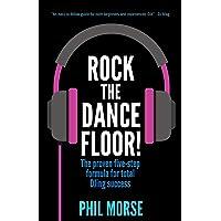 Rock the Dancefloor: The Proven Five-Step Formula for Total Djing Success