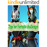 Tips for Fortnite challenges: The Ultimate Guide with Tips, Tricks and Secrets