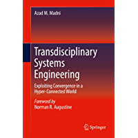 Transdisciplinary Systems Engineering: Exploiting Convergence in a Hyper-Connected World