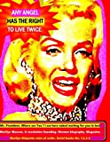 Any angel has the right to live twice: Mr. President where are you ? I am here naked waiting for you in bed. Marilyn Monroe. A revolution in ... biography Magazine. Serial books No. 1.2.3.4