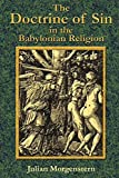 The Doctrine of Sin in the Babylonian Religion