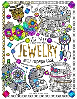 The Best Jewelry Adult Coloring book 25 Pages of Jewels and Gems