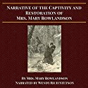 Narrative of the Captivity and Restoration of Mrs. Mary Rowlandson Audiobook by Mary Rowlandson Narrated by Wendy Rich Stetson