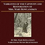 Narrative of the Captivity and Restoration of Mrs. Mary Rowlandson | Mary Rowlandson