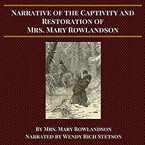 Narrative of the Captivity and Restoration of Mrs. Mary Rowlandson Audiobook