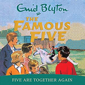 Famous Five: Five Are Together Again Audiobook