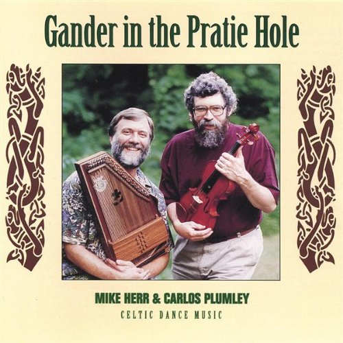 Gander in the Pratie Hole: Celtic Dance Music by Mike Herr and Carlos Plumley