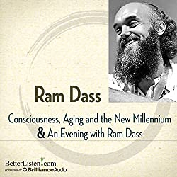Consciousness, Aging, and the New Millennium and An Evening with Ram Dass