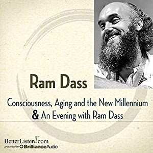 Consciousness, Aging, and the New Millennium and An Evening with Ram Dass Lecture