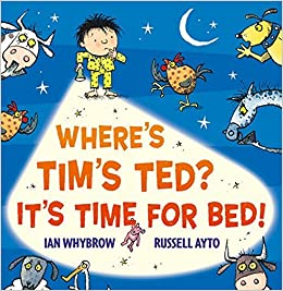 Book Where's Tim's Ted? It's Time for Bed! by Ian Whybrow (1-Aug-2013)