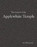 The Gospel of the Applewhite Temple, J. W. Reynolds, 1453675353