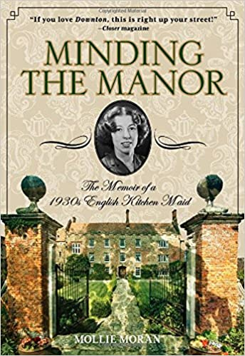 Minding The Manor The Memoir Of A 1930s English Kitchen Maid