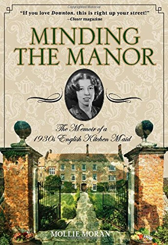 Manor Home Gifts - Minding the Manor: The Memoir Of A 1930S English Kitchen Maid