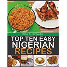 Top Ten Easy Nigerian Recipes (cookbook)