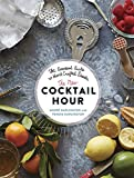img - for The New Cocktail Hour: The Essential Guide to Hand-Crafted Drinks book / textbook / text book