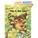 "STANLEY'S ""THIS IS THE LIFE!"" Fun with Wellness Children's Picture Book (Life Skills Childrens eBooks Fully Illustrated Version 11)"
