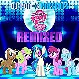 DJ PON-3 Presents My Little Pony Friendship is Magic Remixed
