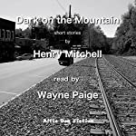 Dark on the Mountain | Henry Mitchell