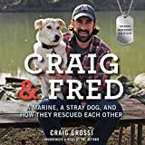Craig & Fred : Young Readers' Edition : A Marine, a Stray Dog, and How They Rescued Each Other