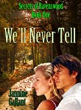 We'll Never Tell (Secrets of Ravenswood Book 1)