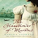 The Glassblower of Murano Audiobook by Marina Fiorato Narrated by Cristian Solimeno, Kate Magowan