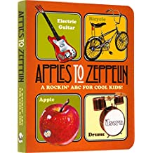 Apples to Zeppelin - A Rockin' ABC for Cool Kids!.