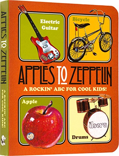 Apples to Zeppelin – A Rockin' ABC for Cool Kids!. (Book-Children's)