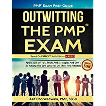 PMP Exam Prep Guide - Outwitting The PMP Exam (Amazon Special Edition): Apply 100s Of Tips, Tricks And Strategies. Don't Be Among The 55% Who Fail On Their ... (PMBOK Sixth Edition) (English Edition)