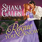 The Rogue You Know: Covent Garden Cubs, Book 2 | Shana Galen