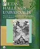 Pietas Hallensis Universalis : Weltweite Beziehungen der Franckeschen Stiftungen Im 18. Jahrhundert, Harrassowitz Verlag, 3447063238