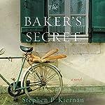 The Baker's Secret: A Novel | Stephen P. Kiernan