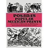 Posada's Popular Mexican Prints (Dover Fine Art, History of Art)