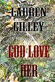 God Love Her, Lauren Gilley, 1494971038